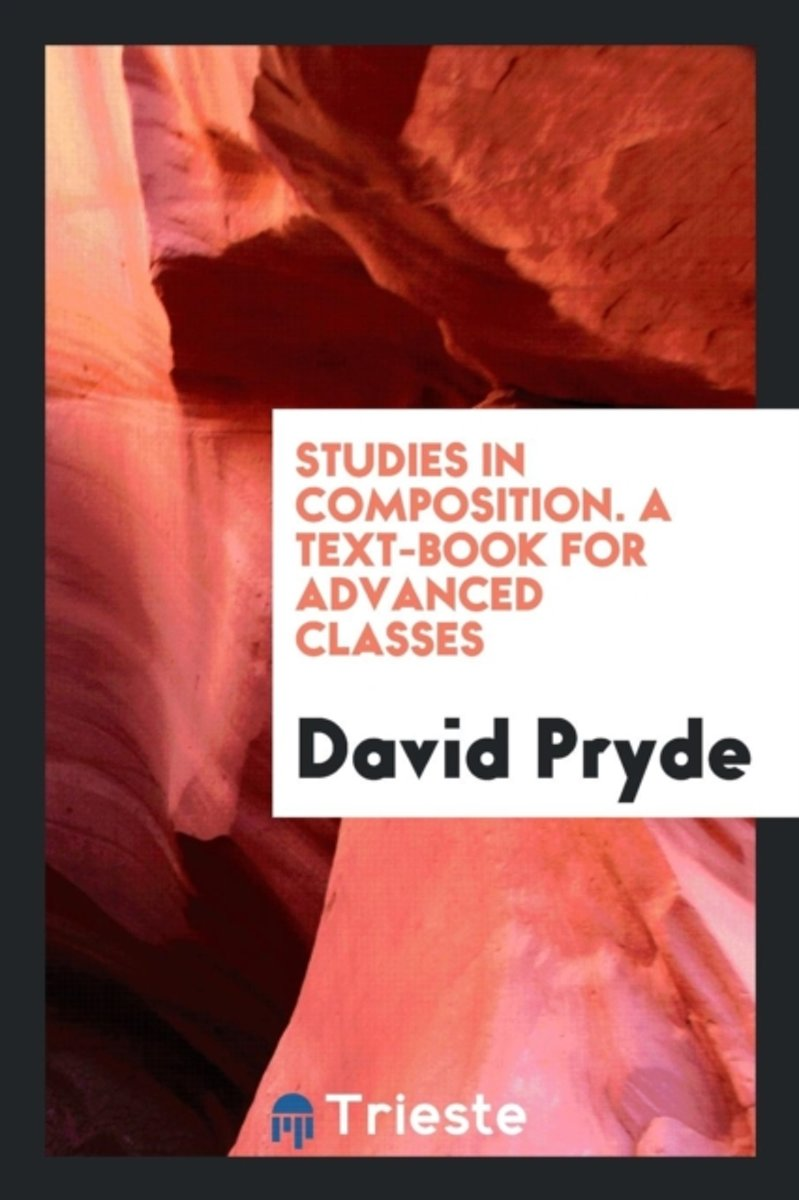 Studies in Composition. a Text-Book for Advanced Classes