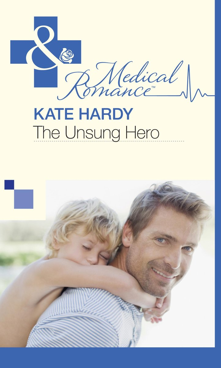 The Unsung Hero (Mills & Boon Medical)