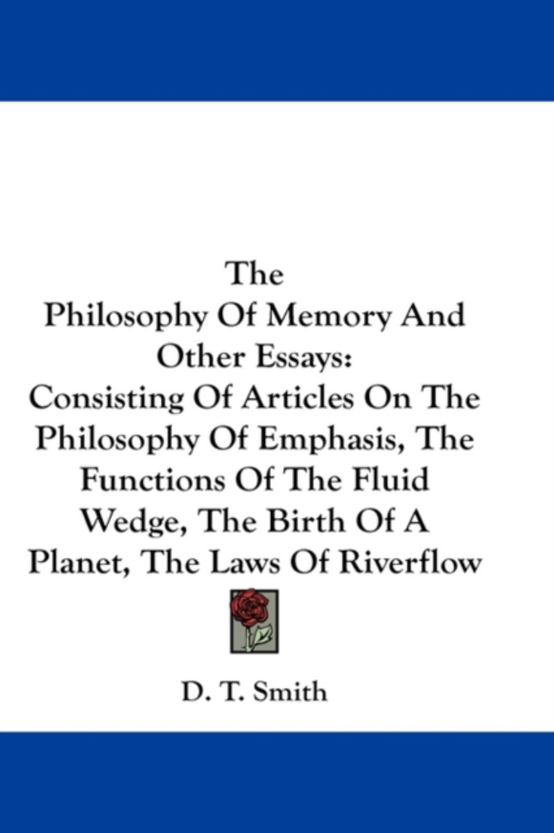 The Philosophy of Memory and Other Essays