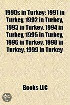 1990S in Turkey: 1991 in Turkey, 1992 in Turkey, 1993 in Turkey, 1994 in Turkey, 1995 in Turkey, 1996 in Turkey, 1998 in Turkey, 1999 in Turkey