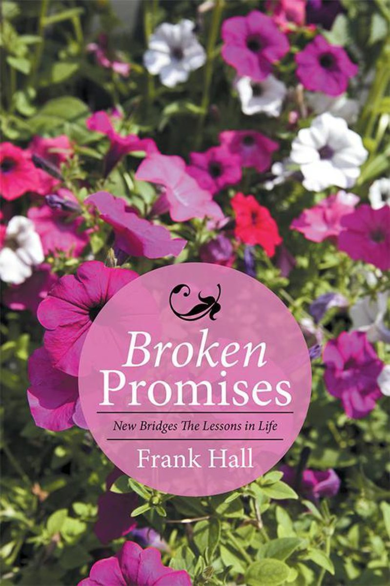 Broken Promises: New Bridges the Lessons in Life