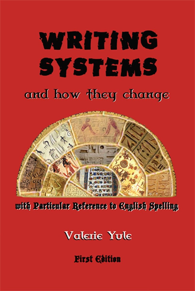 Writing Systems-How They Change And The Future Of Spelling