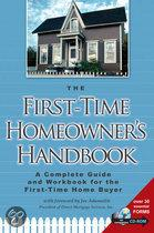 The First-Time Homeowner's Handbook - a Complete Guide and Workbook for the First Time Home Buyer