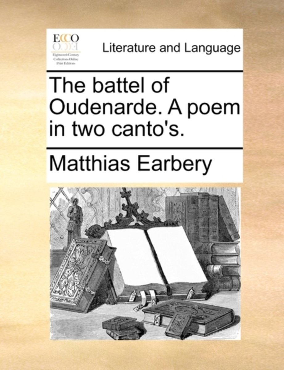 The Battel of Oudenarde. a Poem in Two Canto's