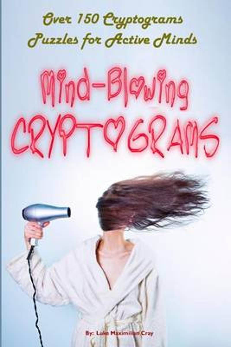 Mind-Blowing Cryptograms
