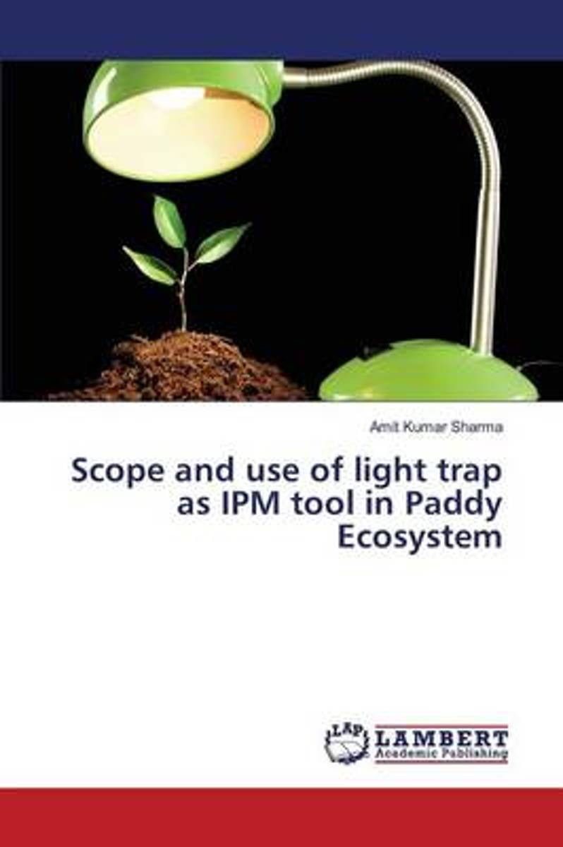 Scope and Use of Light Trap as Ipm Tool in Paddy Ecosystem