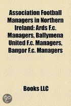 Association Football Managers in Northern Ireland: ARDS F.C. Managers, Ballymena United F.C. Managers, Bangor F.C. Managers