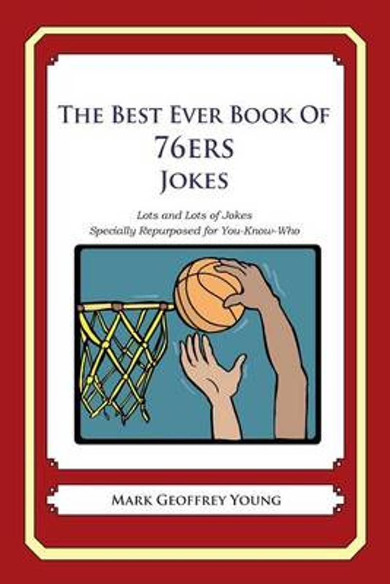 The Best Ever Book of 76ers Jokes