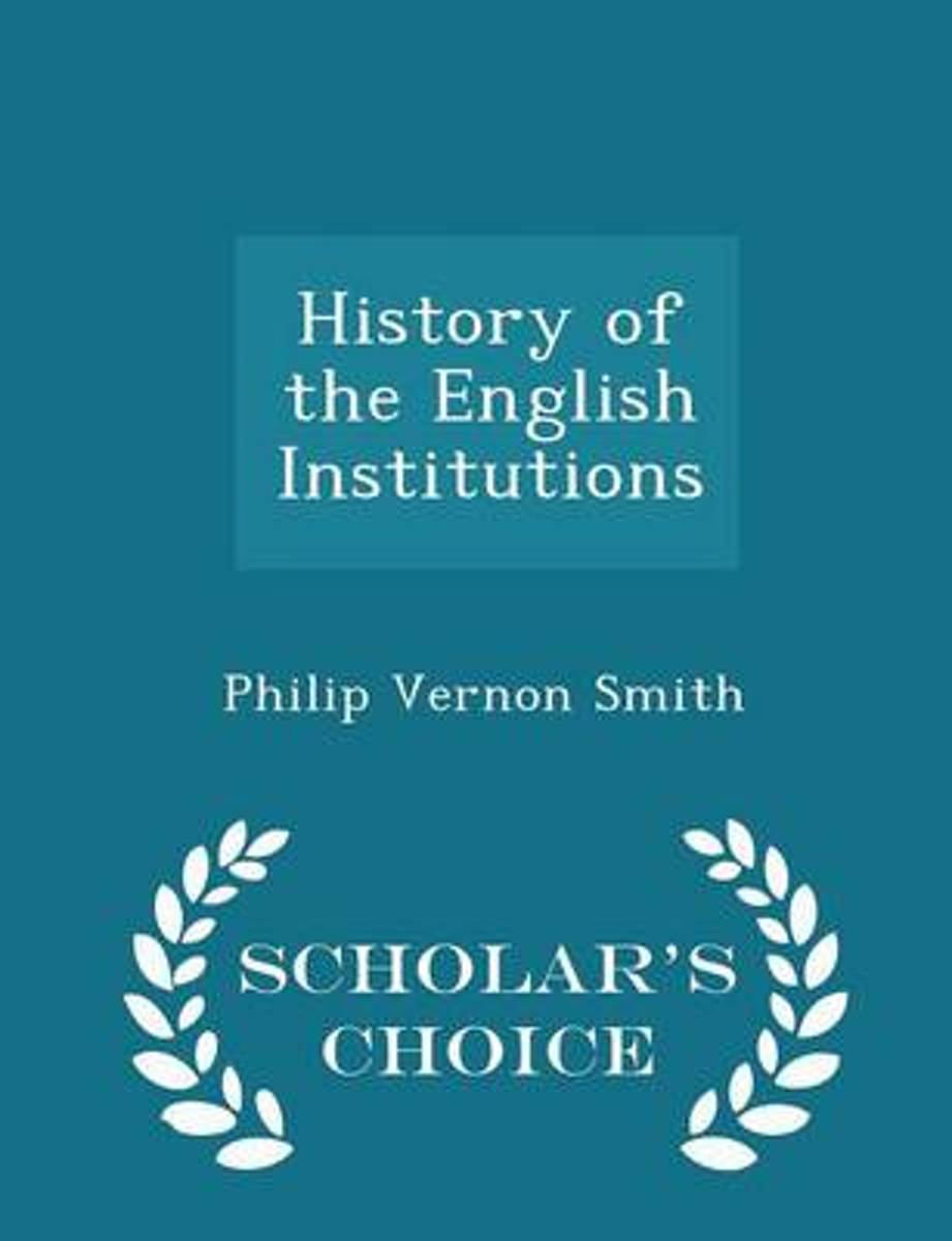 History of the English Institutions - Scholar's Choice Edition