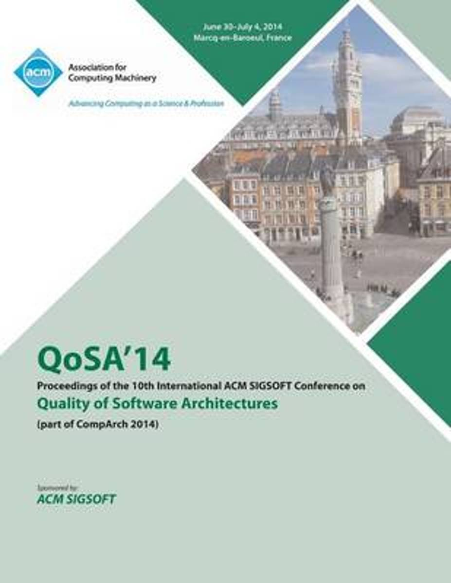 Qosa14 10th International ACM Sigsoft Conference on the Quality of Software Architectures 14