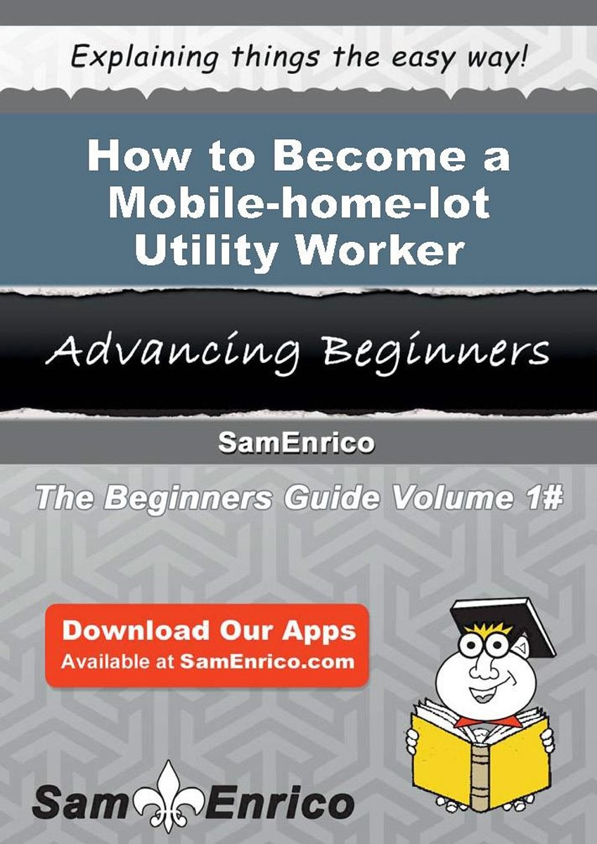 How to Become a Mobile-home-lot Utility Worker