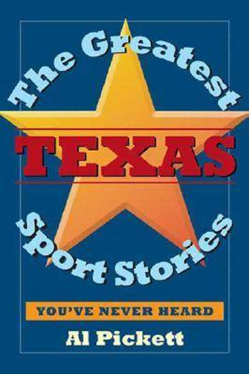 The Greatest Texas Sports Stories You'Ve Never Heard