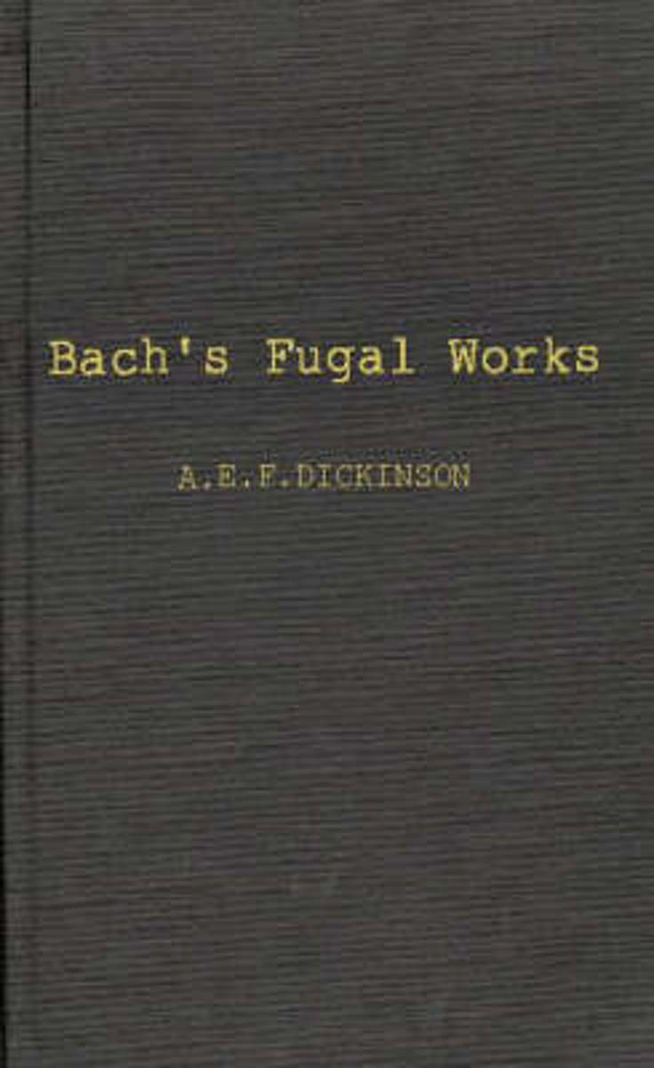 Bach's Fugal Works