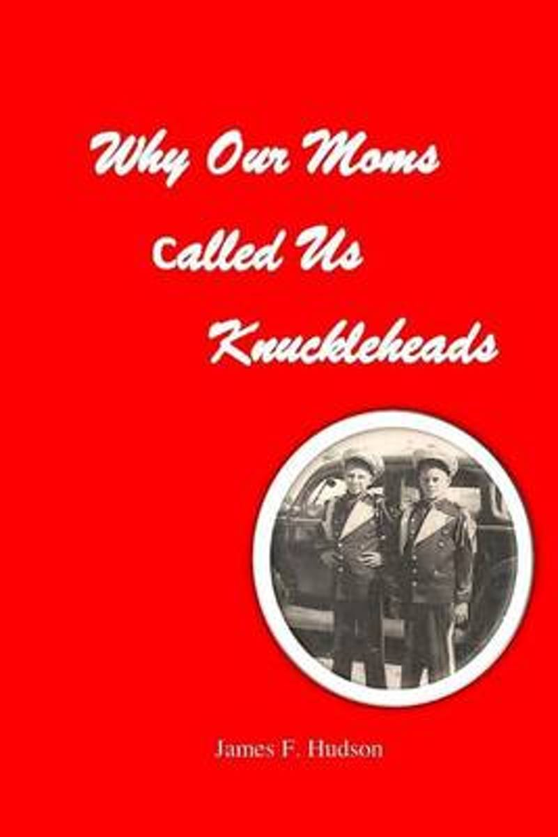 Why Our Moms Called Us Knuckleheads