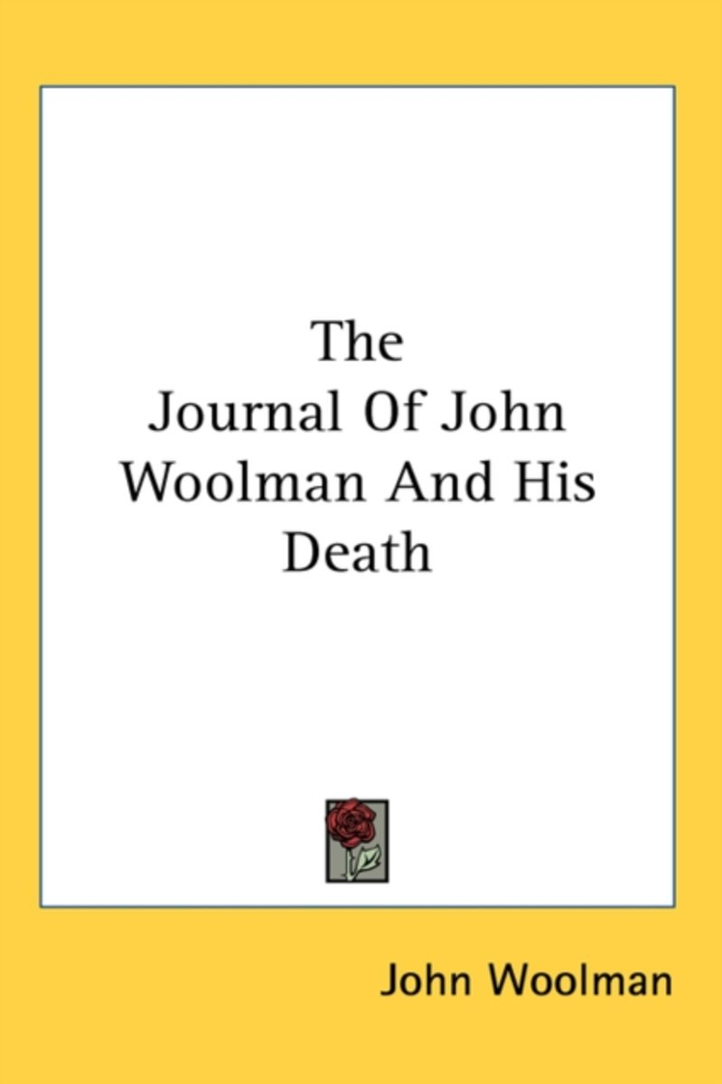 The Journal of John Woolman and His Death