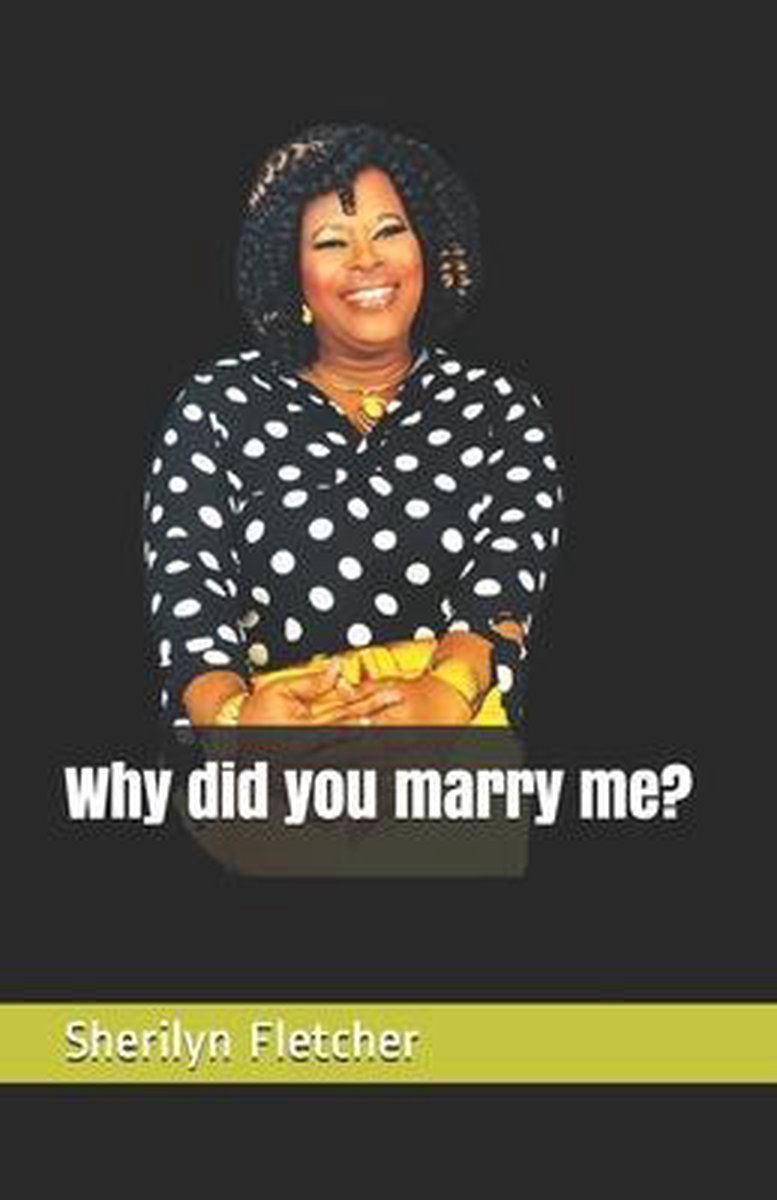 Why did you marry me?