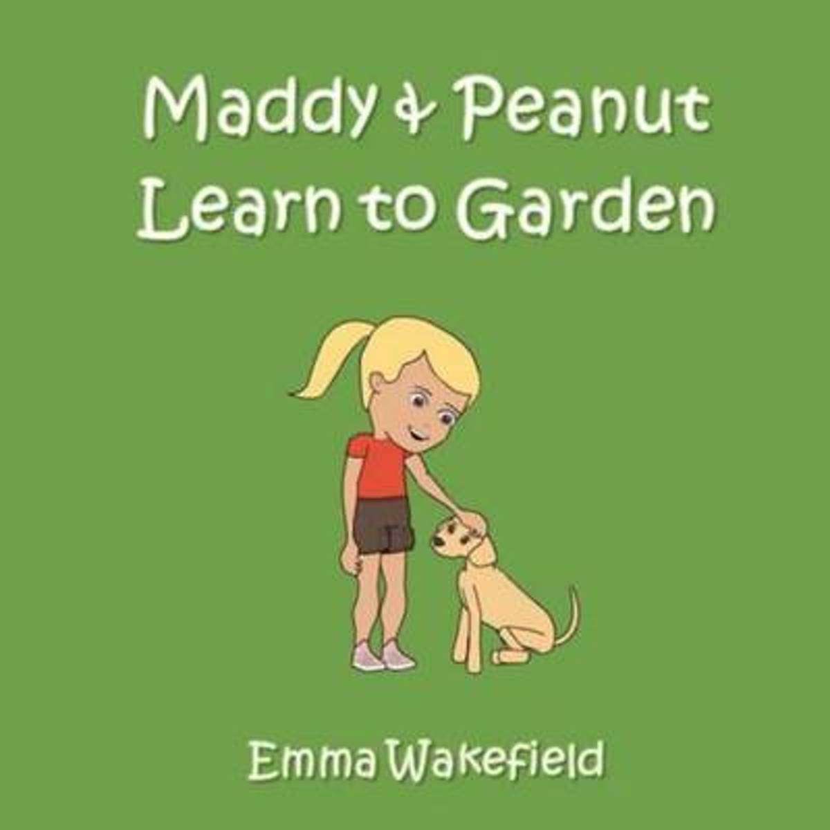 Maddy & Peanut Learn to Garden