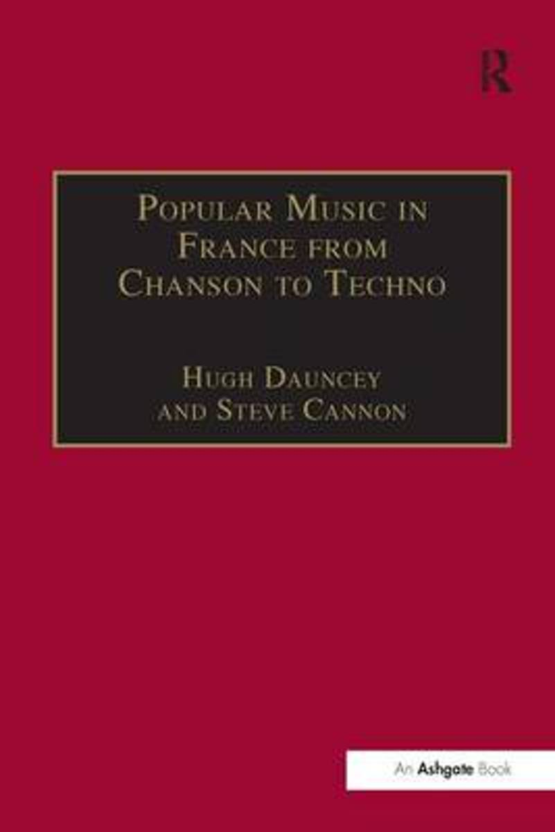 Popular Music in France from Chanson to Techno