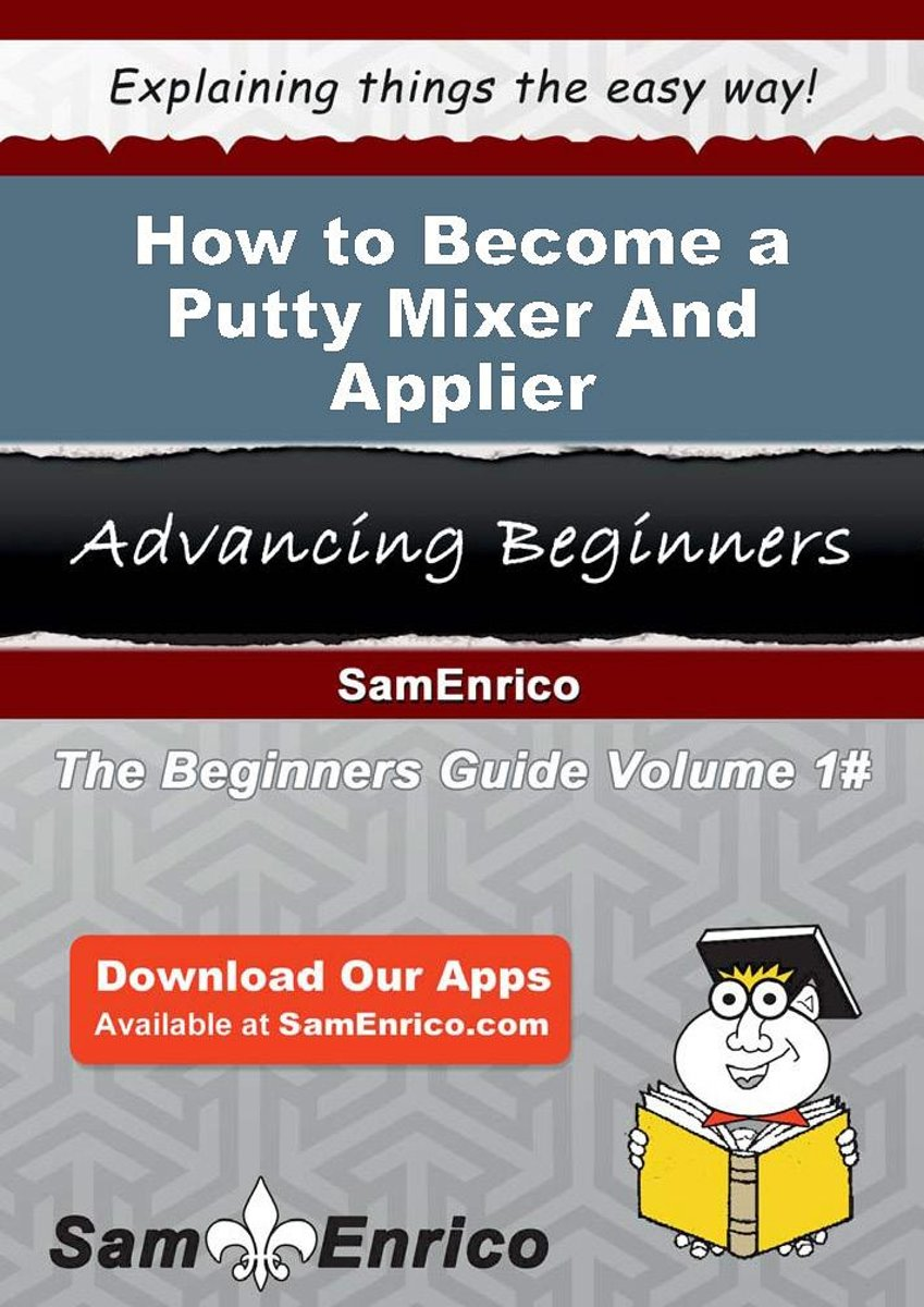 How to Become a Putty Mixer And Applier
