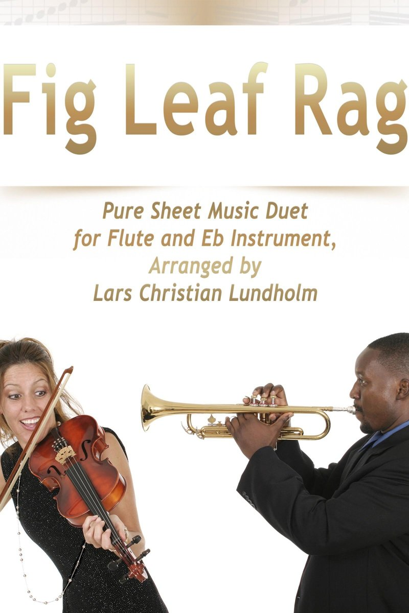 Fig Leaf Rag Pure Sheet Music Duet for Flute and Eb Instrument, Arranged by Lars Christian Lundholm