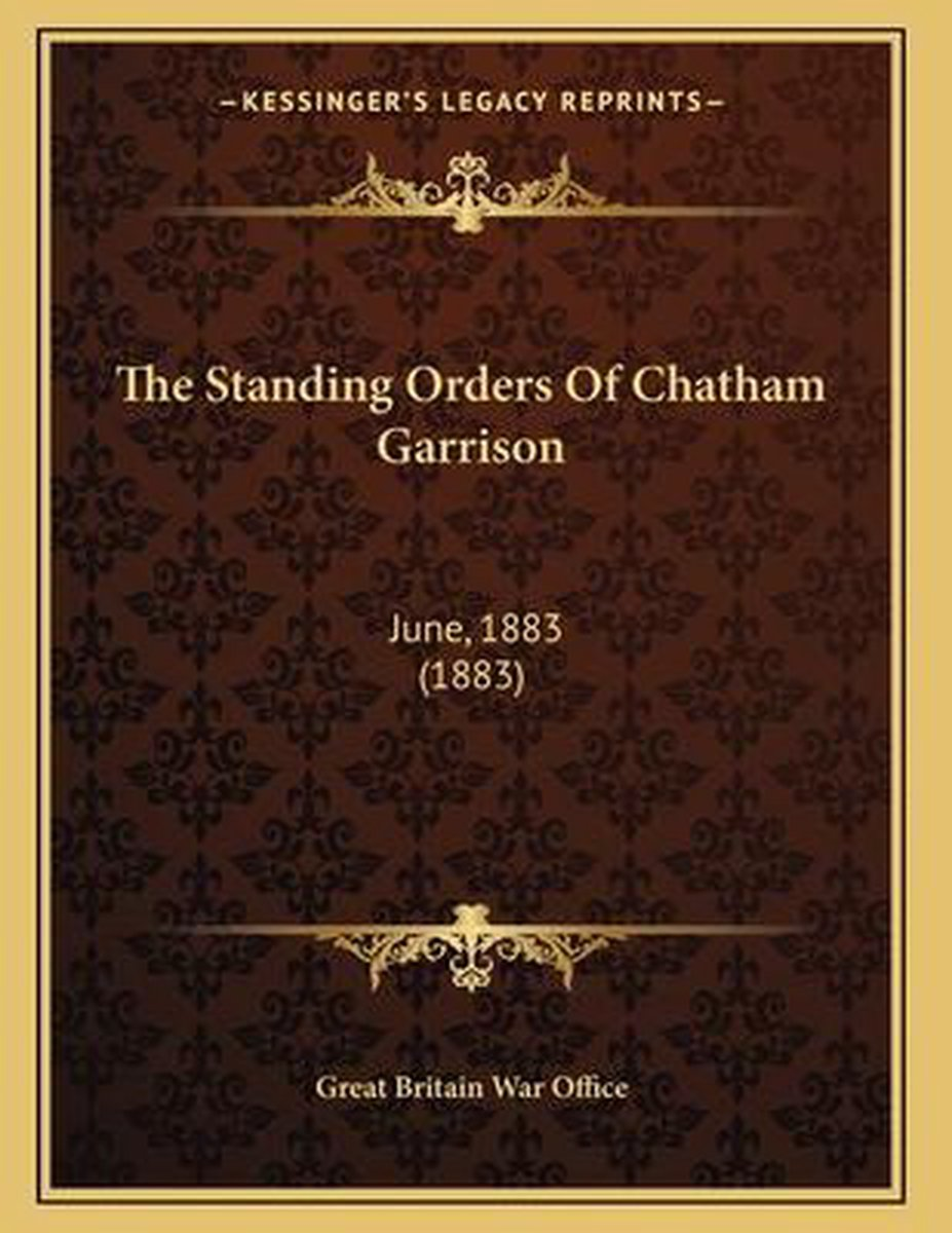 The Standing Orders of Chatham Garrison