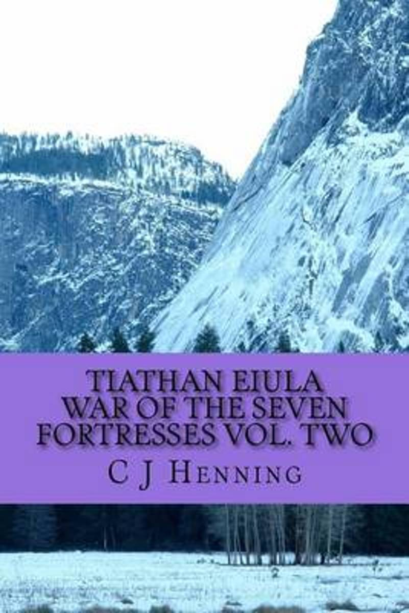 Tiathan Eiula War of the Seven Fortresses Vol. Two