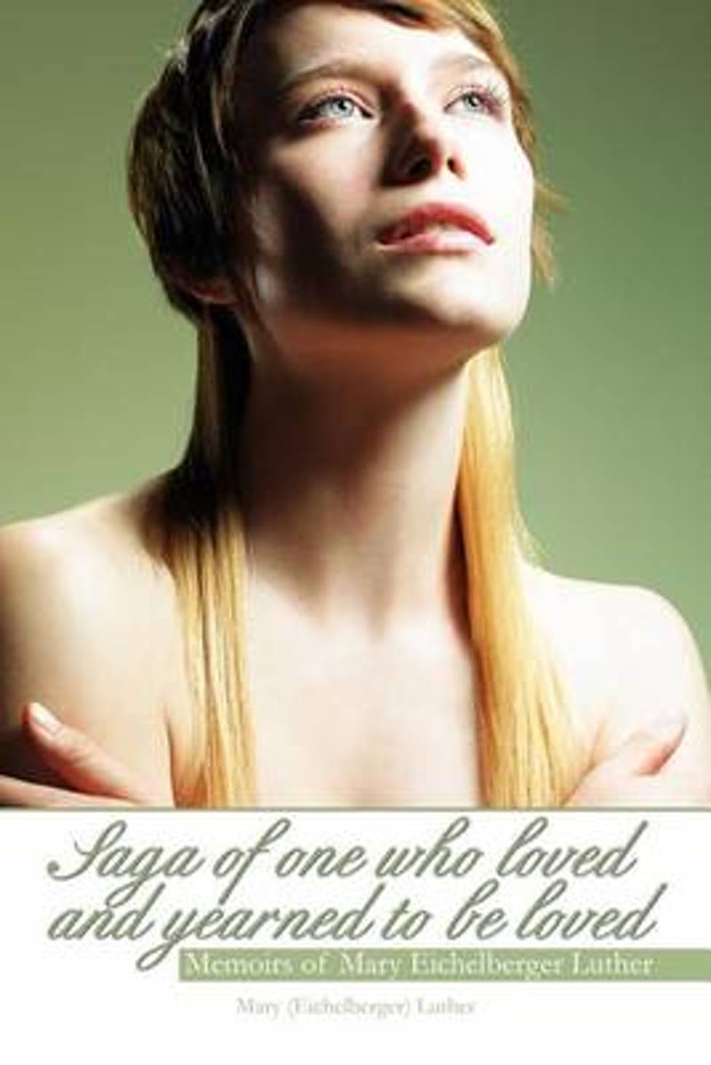 Saga of One Who Loved and Yearned to Be Loved