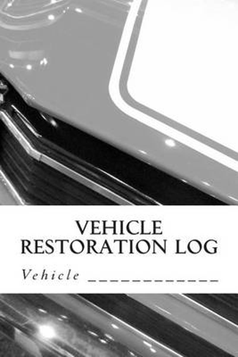 Vehicle Restoration Log