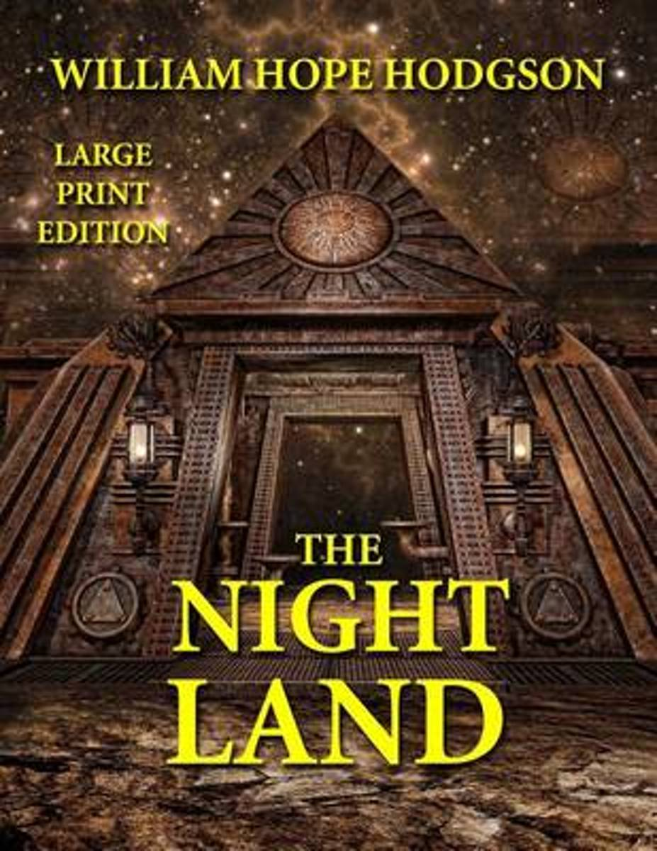 The Night Land - Large Print Edition