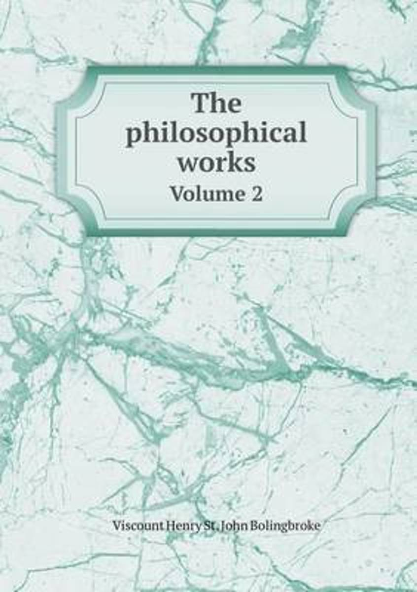 The Philosophical Works Volume 2