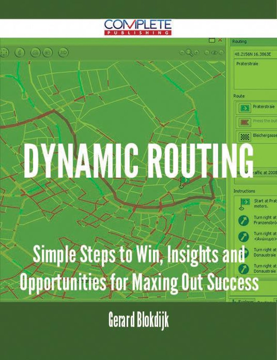 Dynamic Routing - Simple Steps to Win, Insights and Opportunities for Maxing Out Success