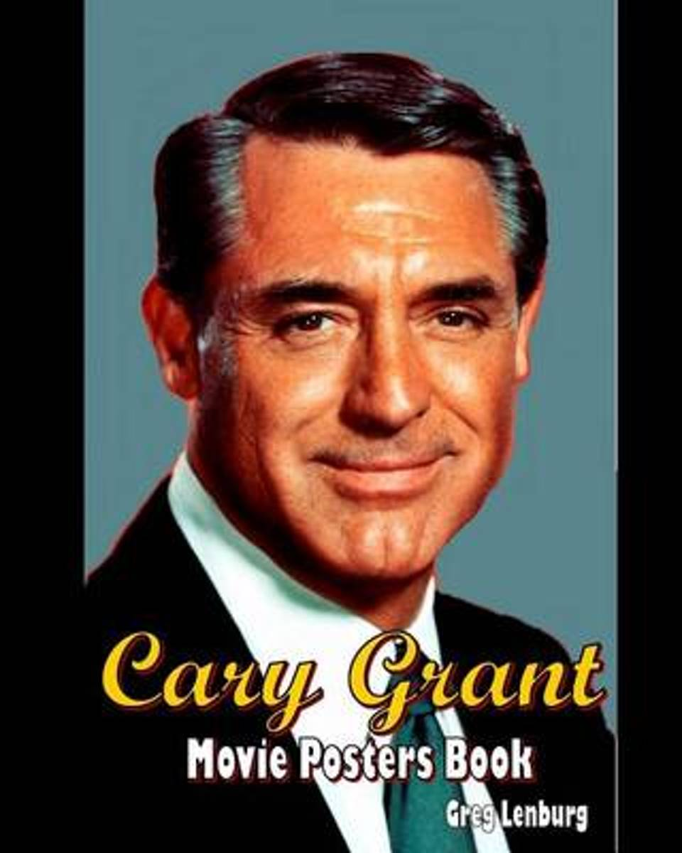 The Cary Grant Movie Posters Book