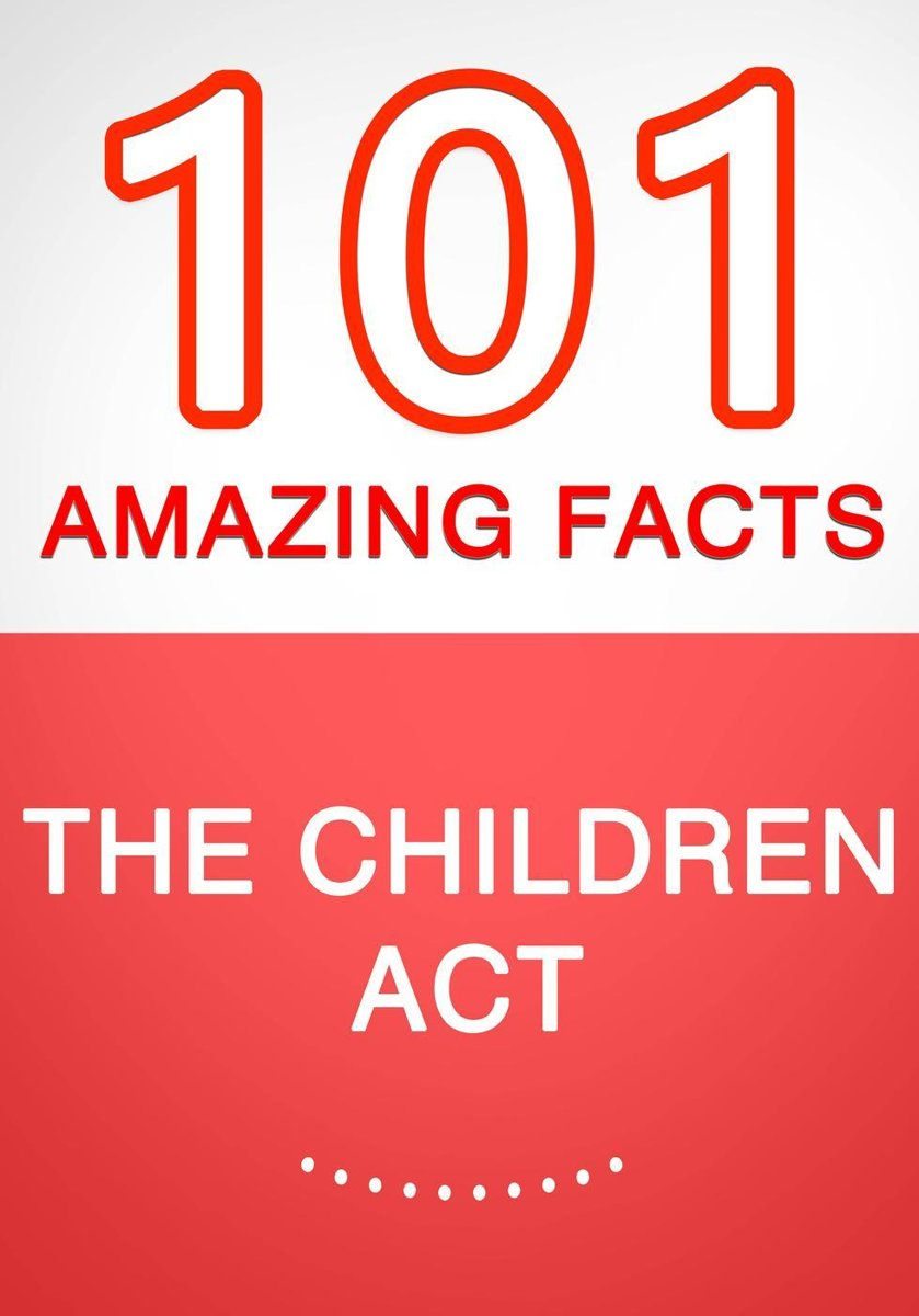 The Children Act – 101 Amazing Facts You Didn't Know