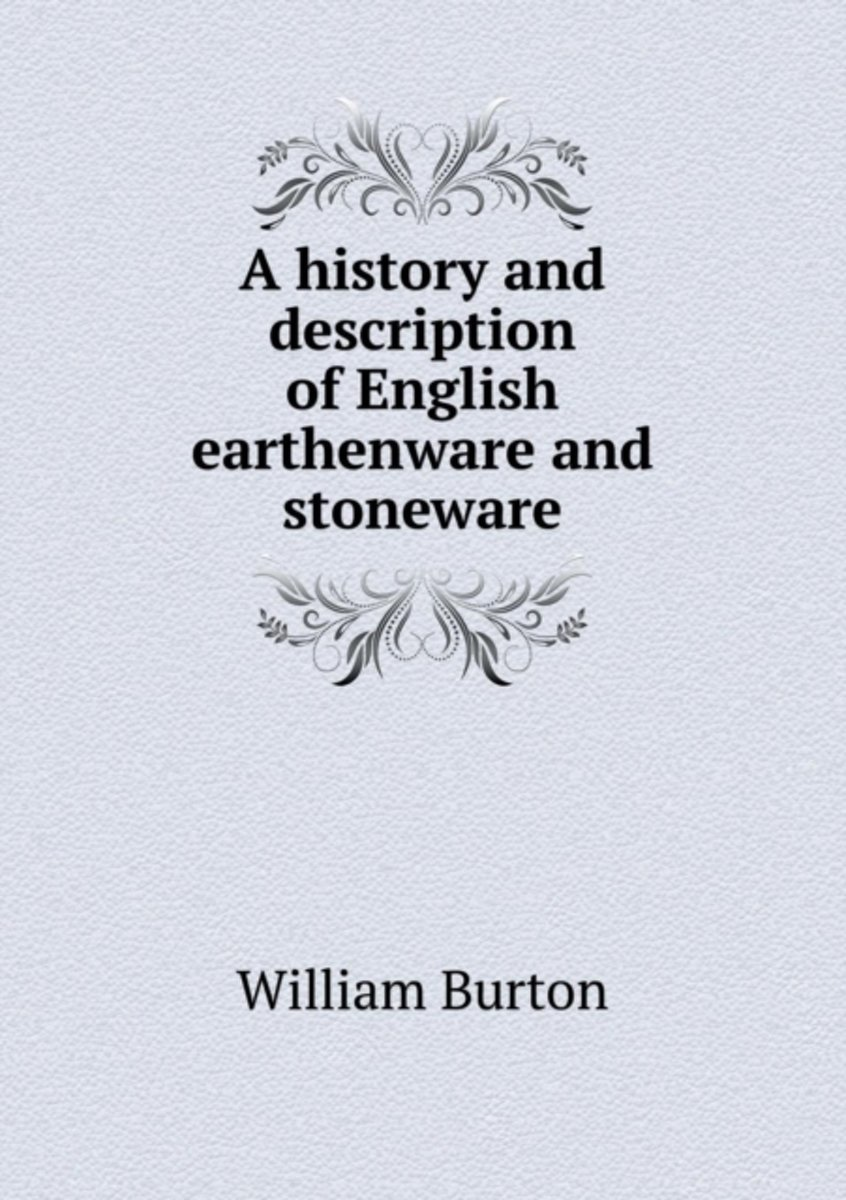 A History and Description of English Earthenware and Stoneware