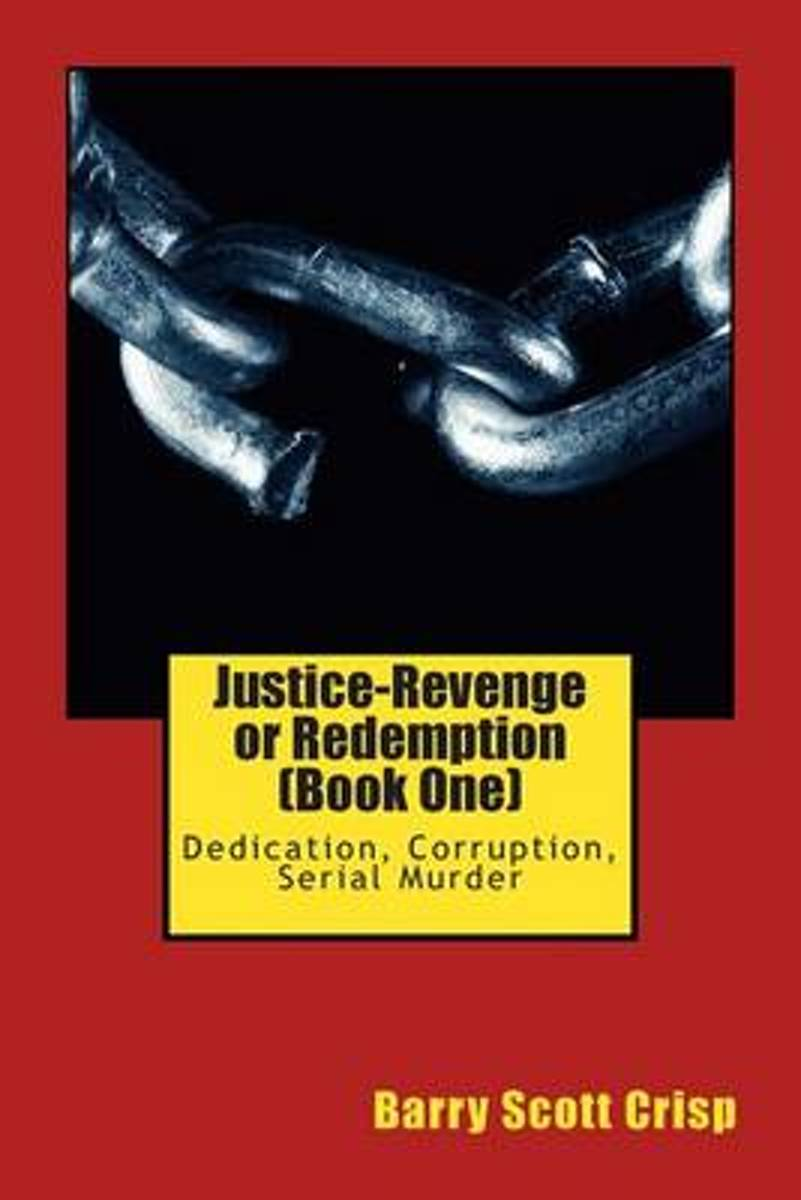 Justice-Revenge or Redemption (Book One)