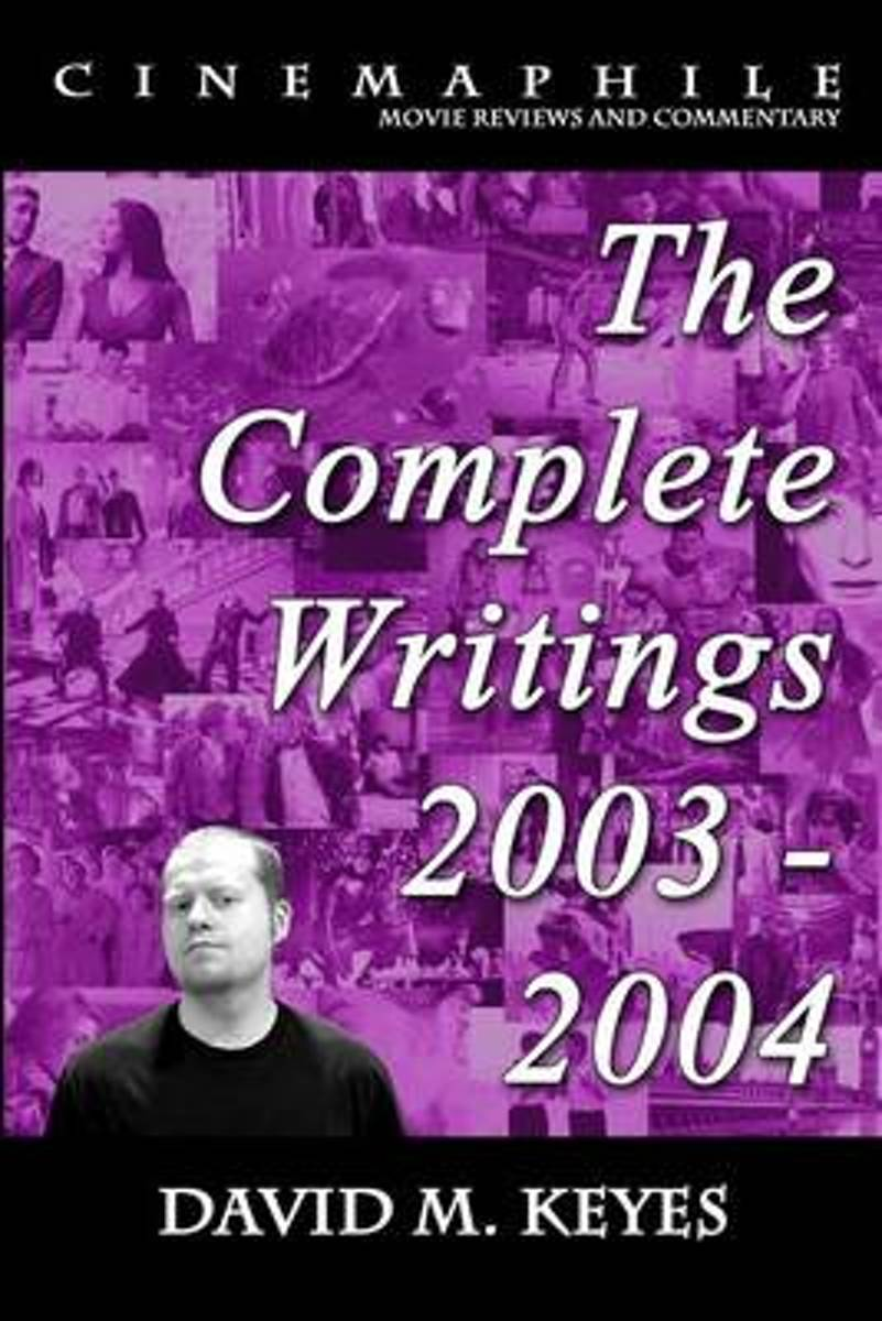 Cinemaphile - The Complete Writings 2003 - 2004