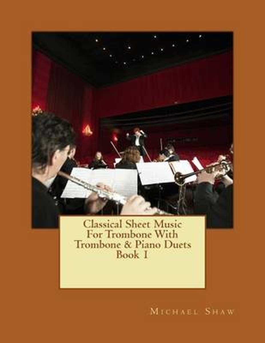 Classical Sheet Music for Trombone with Trombone & Piano Duets Book 1