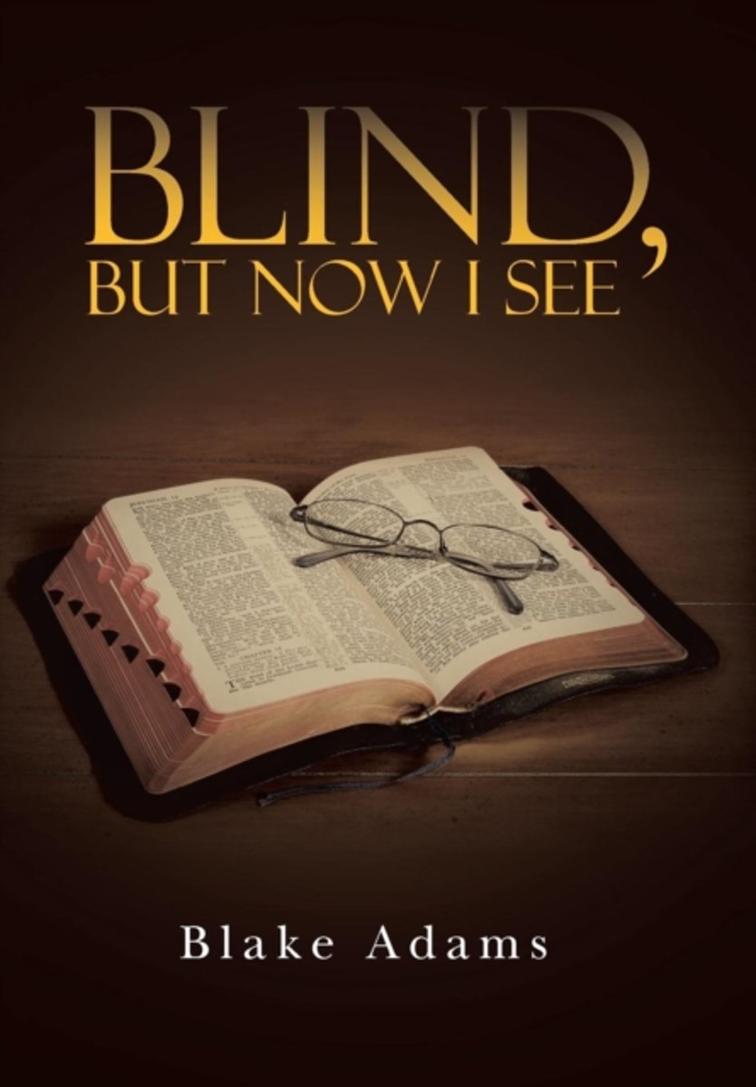 Blind, But Now I See