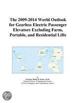 The 2009-2014 World Outlook for Gearless Electric Passenger Elevators Excluding Farm, Portable, and Residential Lifts