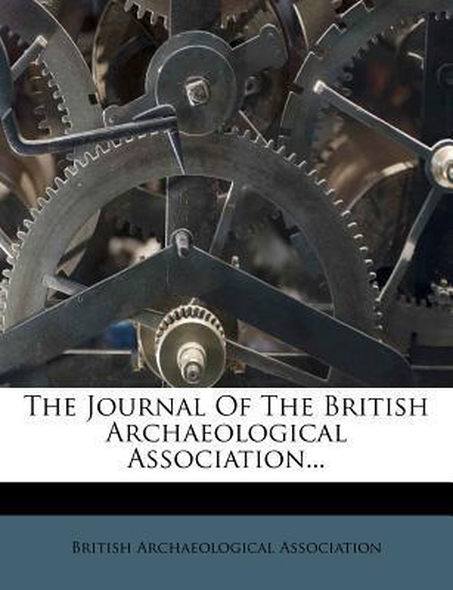 The Journal of the British Archaeological Association...