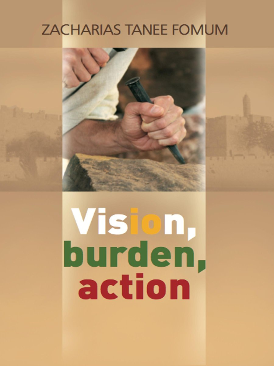 Vision, Burden, Action (Strategy For Spiritual Leadership)