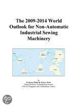 The 2009-2014 World Outlook for Non-Automatic Industrial Sewing Machinery