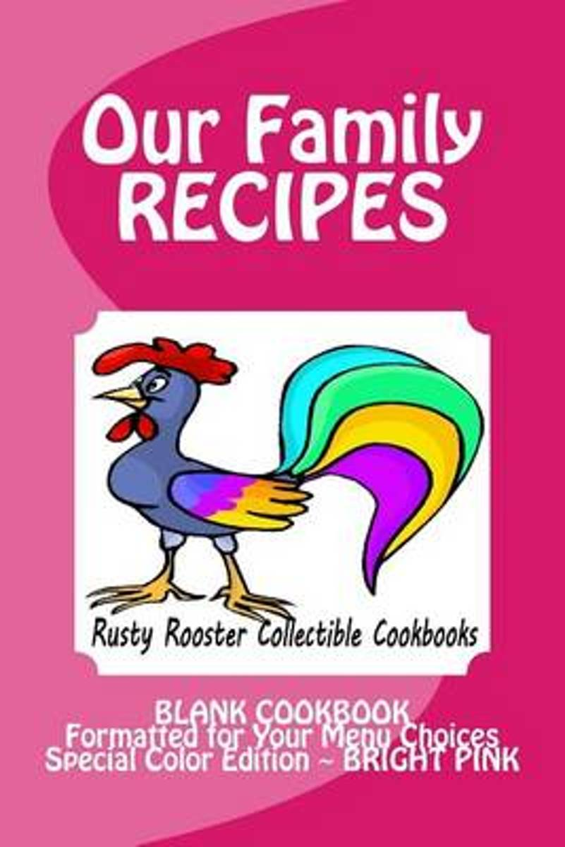 Our Family Recipes Rusty Rooster Collectible Cookbooks