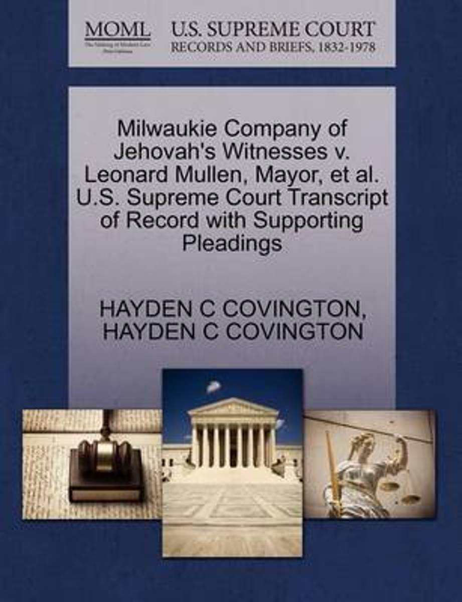 Milwaukie Company of Jehovah's Witnesses V. Leonard Mullen, Mayor, et al. U.S. Supreme Court Transcript of Record with Supporting Pleadings
