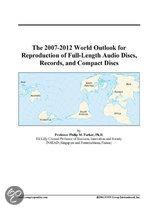 The 2007-2012 World Outlook for Reproduction of Full-Length Audio Discs, Records, and Compact Discs