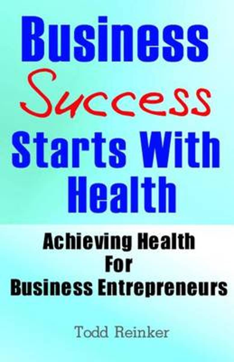 Business Success Starts with Health