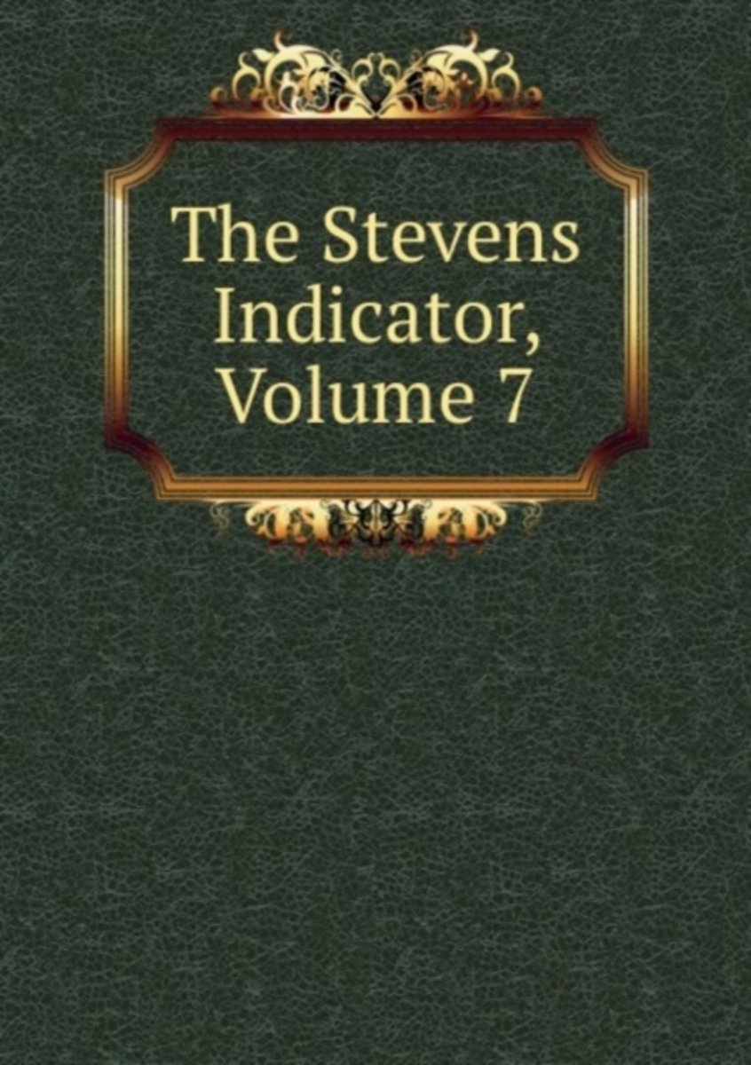 The Stevens Indicator, Volume 7