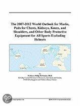 The 2007-2012 World Outlook for Masks, Pads for Chests, Kidneys, Knees, and Shoulders, and Other Body Protective Equipment for All Sports Excluding He