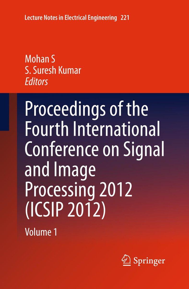 Proceedings of the Fourth International Conference on Signal and Image Processing 2012 (ICSIP 2012)