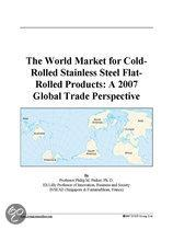 The World Market for Cold-Rolled Stainless Steel Flat-Rolled Products